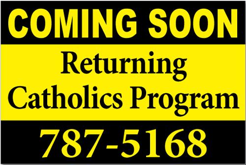Returning Catholics Program Yard Sign